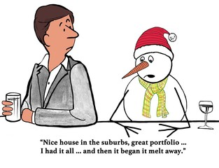 Illustration of a snowman complaining that all he has is beginning to melt away.