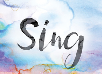 Sing Colorful Watercolor and Ink Word Art