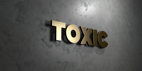 Toxic - Gold sign mounted on glossy marble wall  - 3D rendered royalty free stock illustration. This image can be used for an online website banner ad or a print postcard.
