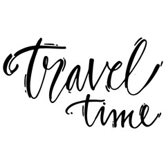 Travel time card. Isolated on white background. Hand drawn lettering .