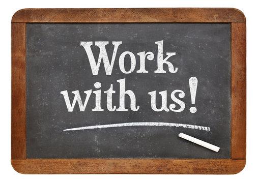 Work with us blackboard sign