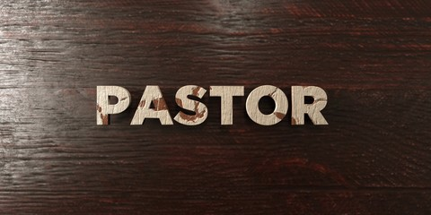 Pastor - grungy wooden headline on Maple  - 3D rendered royalty free stock image. This image can be used for an online website banner ad or a print postcard.