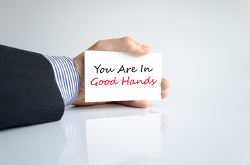 You are in good hands text concept