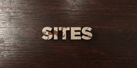 Sites - grungy wooden headline on Maple  - 3D rendered royalty free stock image. This image can be used for an online website banner ad or a print postcard.