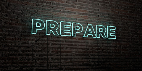 PREPARE -Realistic Neon Sign on Brick Wall background - 3D rendered royalty free stock image. Can be used for online banner ads and direct mailers..