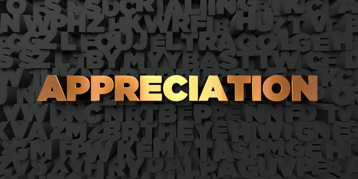Appreciation - Gold text on black background - 3D rendered royalty free stock picture. This image can be used for an online website banner ad or a print postcard.