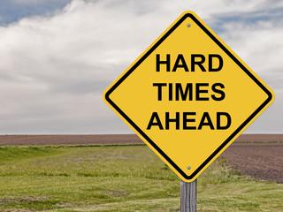 Caution - Hard Times Ahead