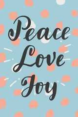 Peace Love Joy. Vertical vintage hipster hand drawn greeting card, gift tag, postcard, poster on dotted background. Modern calligraphy artwork