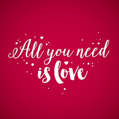 "Valentine's Day background with text ""All you need is love"". Useful for cards, invitations and valentines."
