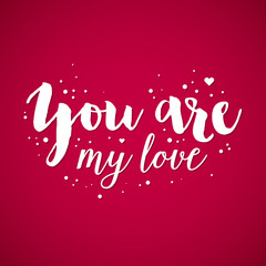 "Valentine's Day background with text ""You are my love"". Useful for cards, invitations and valentines."