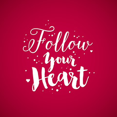 "Valentine's Day background with text ""Follow your heart"". Useful for cards, invitations and valentines."