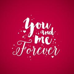 "Valentine's Day background with text ""You and me forever"". Useful for cards, invitations and valentines."