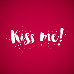 "Valentine's Day background with text ""Kiss me"". Useful for cards, invitations and valentines."