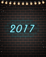 2017. Neon text on brick wall. Vector illustration.