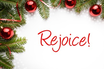 """Christmas decorations with message """"Rejoice!"""""""