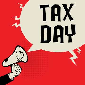 Megaphone Hand, business concept with text Tax Day