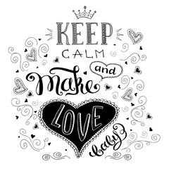 keep calm and make love,cute hand drawn lettering with hearts,