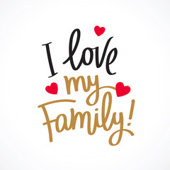 I Love My Family Photos Royalty Free Images Graphics Vectors