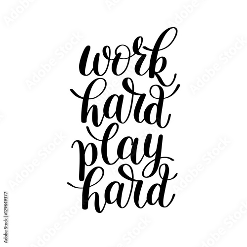 Work Hard Play Hard, Word Expression / Quote Illustration in ...