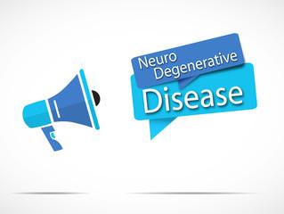 megaphone : neurodégénérative disease