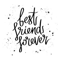 Best friends forever. Trend calligraphy.