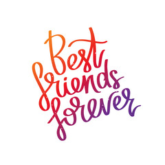 Best friends forever. Calligraphy.
