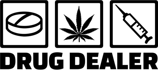 Drug dealer icons. Pill, marijuana and injection.