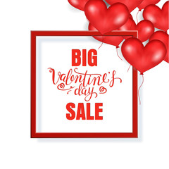 Big Valentine's Day Sale Banner Template. Red Frame. Place For Text. Flying Red Balloons In Form Of Heart On White Background. Good For Poster. Vector Illustration.