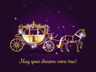 Fairy tale carriage with horse and sparkles on violet background with text May your dreams come true. Vector illustration