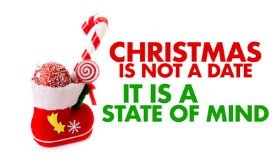 Christmas is not a Date It Is a State of Mind