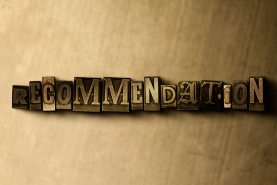 RECOMMENDATION - close-up of grungy vintage typeset word on metal backdrop. Royalty free stock illustration.  Can be used for online banner ads and direct mail.