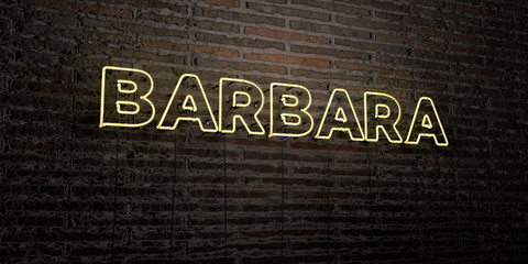 BARBARA -Realistic Neon Sign on Brick Wall background - 3D rendered royalty free stock image. Can be used for online banner ads and direct mailers..