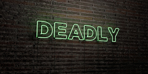 DEADLY -Realistic Neon Sign on Brick Wall background - 3D rendered royalty free stock image. Can be used for online banner ads and direct mailers..