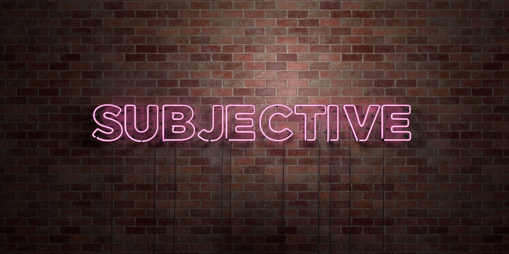 SUBJECTIVE - fluorescent Neon tube Sign on brickwork - Front view - 3D rendered royalty free stock picture. Can be used for online banner ads and direct mailers..