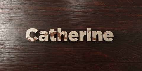 Catherine - grungy wooden headline on Maple  - 3D rendered royalty free stock image. This image can be used for an online website banner ad or a print postcard.