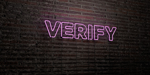 VERIFY -Realistic Neon Sign on Brick Wall background - 3D rendered royalty free stock image. Can be used for online banner ads and direct mailers..