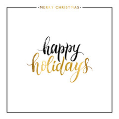 Happy holidays gold text isolated on white background, hand painted xmas quote, golden vector christmas lettering for holiday card, poster, banner, print, invitation, handwritten calligraphy