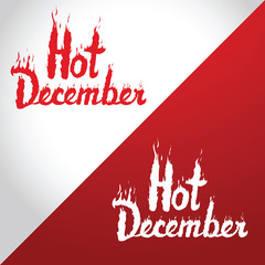 Hot December red burning inscription on white and red background