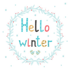 Hello winter. Greeting card with a festive wreath. Design Elements. Vector illustration