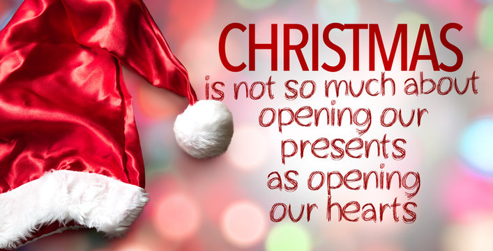 Christmas Is Not So Much About Opening Our Presents As Opening Our Hearts