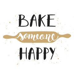 Bake someone happy with plunger, handwritten lettering
