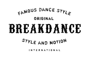 Famous dance style, Breakdance stamp. Grunge design with dust scratches. Effects can be easily removed for a clean, crisp look. Color is easily changed.