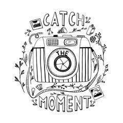 Catch the moment.  Motivational quote. Hand drawn vintage illustration with hand lettering, and a camera.