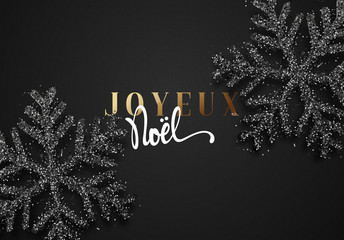 Merry Christmas. French inscription. Joyeux Noel. Christmas background, with beautiful bright snowflakes realistic shine glitter. Xmas holidays poster, greeting card.