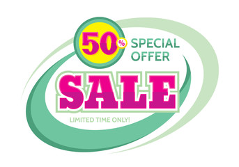 Sale vector banner design - discount 50% off. Special offer layout. Limited time only! Abstract background. Flyer sticker.