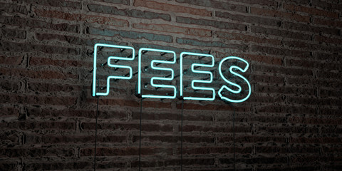 FEES -Realistic Neon Sign on Brick Wall background - 3D rendered royalty free stock image. Can be used for online banner ads and direct mailers..
