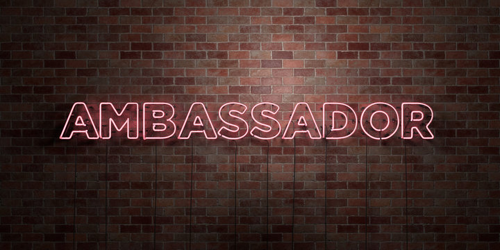 AMBASSADOR - fluorescent Neon tube Sign on brickwork - Front view - 3D rendered royalty free stock picture. Can be used for online banner ads and direct mailers..
