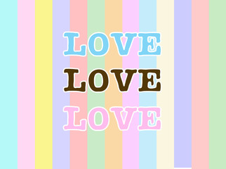 LOVE words on colorful pastel pattern line color abstract background.