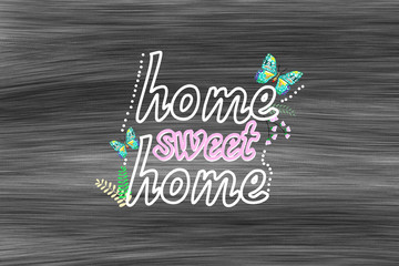 home sweet home words and colorful butterfly hand drawing.