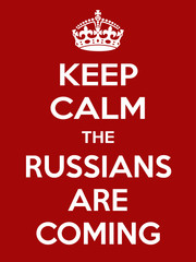 Vertical rectangular red-white motivation the russian are coming poster based in vintage retro style Keep clam and carry on